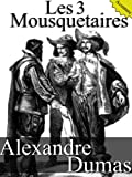 Les 3 Mousquetaires (Annoté) - Format Kindle - 0,99 €