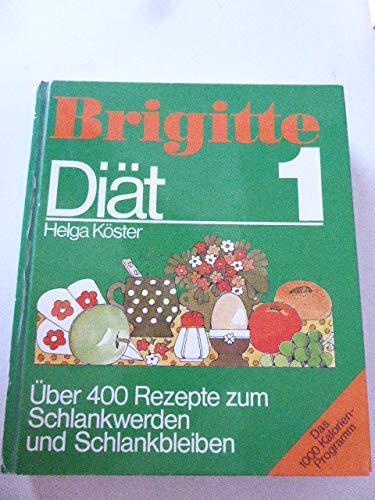 Brigitte Diät. Das 1000 Kalorien Programm. Über 400 Rezepte zum Schlankwerden und Schlankbleiben