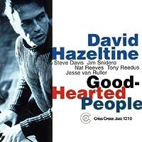 Good-Hearted People by DAVID HAZELTINE QUINTET (2001-09-11)