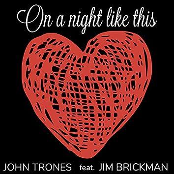 On a Night Like This (feat. Jim Brickman)