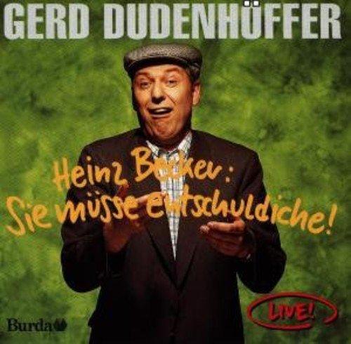 Heinz Becker: Sie Müsse Entschuldiche (Live)