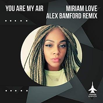 You Are My Air (Alex Bamford Mixes)