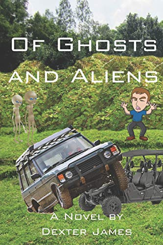Book: Of Ghosts and Aliens by Dexter James