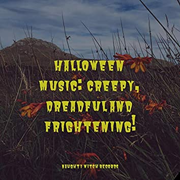 Halloween Music:  Creepy, Dreadful and Frightening!