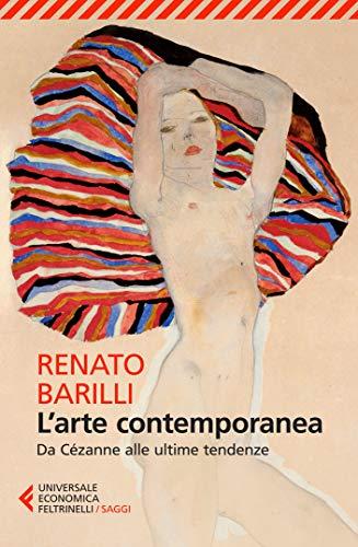 L'arte contemporanea: Da Cézanne alle ultime tendenze