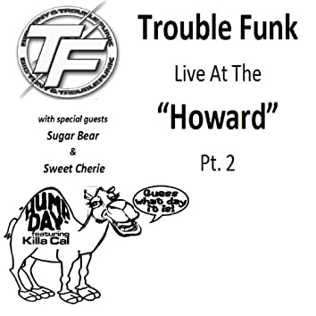 """Trouble Funk Live at the """"Howard"""", Pt. 2"""