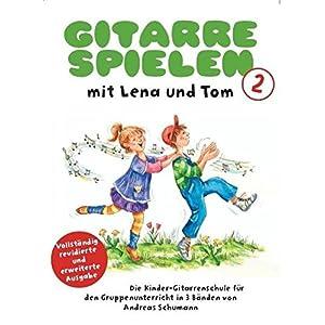 Gitarre Spielen mit Lena und Tom – Band 2: Lehrmaterial