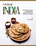 Flavors of India: Experience the Taste of India In Your Kitchen with These 30 Delicious Recipes! (English Edition)