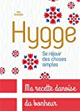 Hygge, Se réjouir des choses simples : Ma recette danoise du bonheur (Hors Collection)