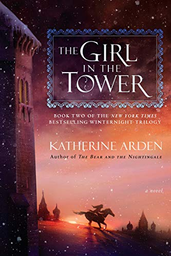 The Girl in the Tower: A Novel (Winternight Trilogy Book 2) (English Edition)