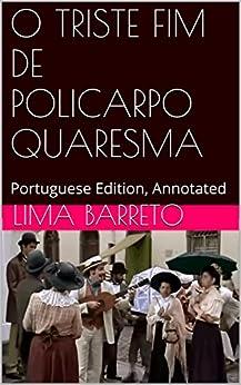 O TRISTE FIM DE POLICARPO QUARESMA: Portuguese Edition, Annotated por [Lima Barreto, Samuel Rocha]