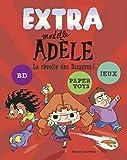 Extra Mortelle Adèle Tome 3 - La Révolte Des Bizarres !