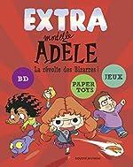 Extra Mortelle Adèle Tome 3 - La Révolte Des Bizarres ! de M. TAN