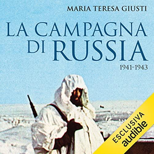 La campagna di Russia: 1941 - 1943