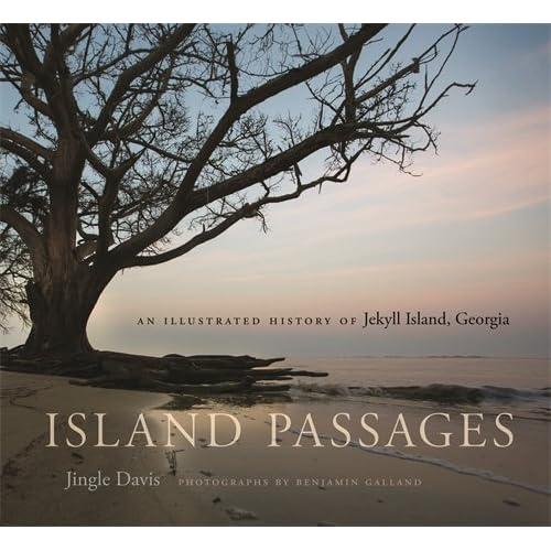 Island Passages An Illustrated History Of Jekyll Island Georgia