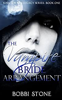 The Vampire Bride Arrangement (King Mikal's Legacy Series)