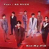 Fear / SO BLUE(CD+DVD)(初回盤A)