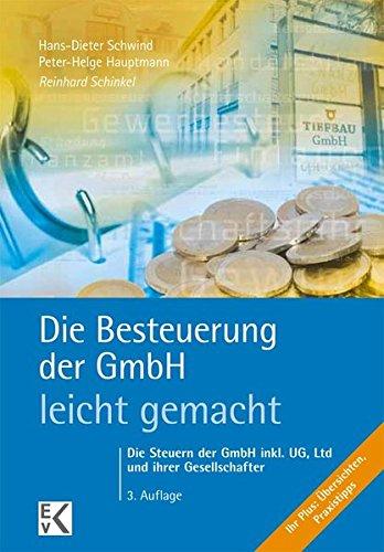 Die Besteuerung der GmbH - leicht gemacht: Die Steuern der GmbH inkl. UG, Ltd und ihrer Gesellschafter: Das Steuerlehrbuch zur wichtigsten Kapitalgesellschaft (BLAUE SERIE)