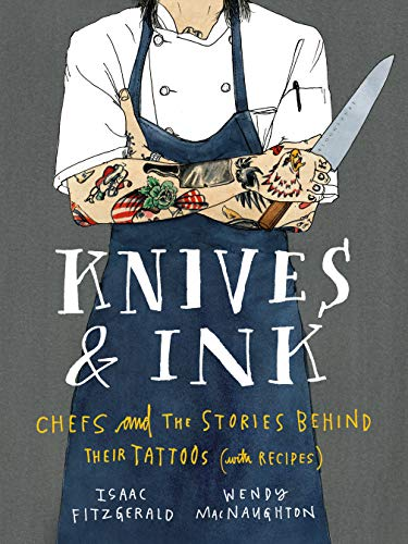 Knives & Ink: Chefs and the Stories Behind Their Tattoos (with Recipes) (English Edition)