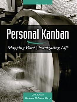 Personal Kanban: Mapping Work | Navigating Life by [Tonianne DeMaria Barry, Jim Benson]