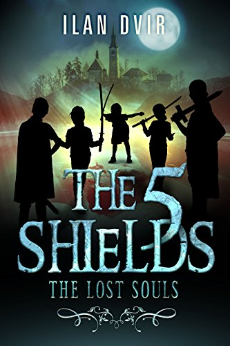 The Five Shields: The Lost Souls - A YA Adventure Fantasy (Coming of Age Mystery & Suspense) (English Edition)