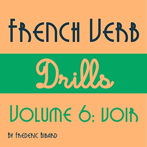 French Verb Drills Featuring the Verb Voir     Master the French Verb Voir (to See) - with No Memorization!              De :                                                                                                                                 Frederic Bibard                               Lu par :                                                                                                                                 Frederic Bibard                      Durée : 1 h et 28 min     Pas de notations     Global 0,0