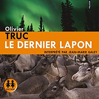 Le dernier lapon     Klemet Nango et Nina Nansen 1              By:                                                                                                                                 Olivier Truc                               Narrated by:                                                                                                                                 Jean-Marie Galey                      Length: 14 hrs and 51 mins     Not rated yet     Overall 0.0