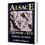 Alsace de l'homme au vin (REGIONALISME - CHEMIN DE FER)