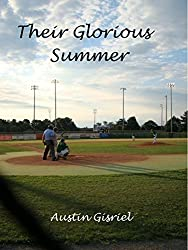 Image: Their Glorious Summer | Kindle Edition | by Austin Gisriel (Author). Publication Date: November 21, 2016