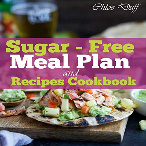 Sugar-Free Meal Plan and Recipes Cookbook cover art