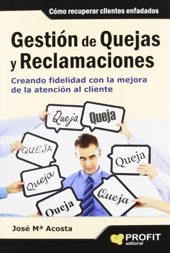 Gestión de quejas y reclamaciones: Creando fidelidad con la mejora de la atención al cliente