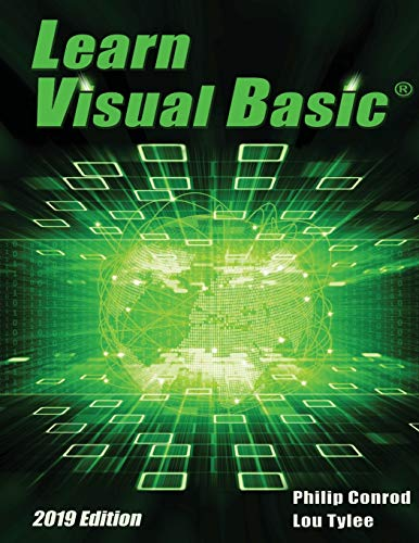 Learn Visual Basic 2019 Edition: A Step-By-Step Programming Tutorial