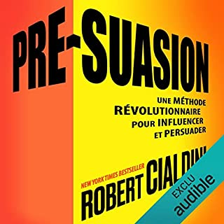 Pré-suasion     Une méthode révolutionnaire pour influencer et persuader              By:                                                                                                                                 Robert B. Cialdini                               Narrated by:                                                                                                                                 Bertrand Maudet                      Length: 8 hrs and 5 mins     Not rated yet     Overall 0.0