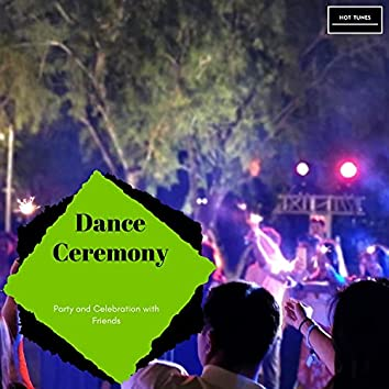 Dance Ceremony - Party And Celebration With Friends