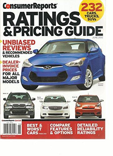 CONSUMER REPORTS, RATINGS & PRICING GUIDE, JUNE 2012 ( 232 CARS TRUCKS, SUVs )