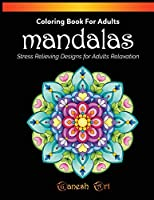 Mandalas Coloring Book: Mandalas Stress Relieving Designs for Adults Relaxation