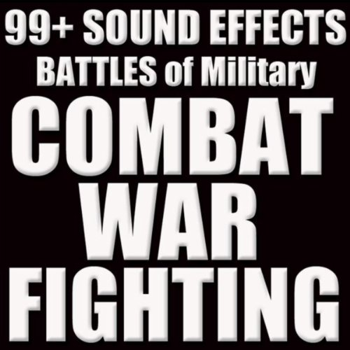 Sound Effects: Battles, Combat, War, Military, Fighting Sfx