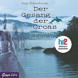 Der Gesang der Orcas                   Autor:                                                                                                                                 Antje Babendererde                               Sprecher:                                                                                                                                 Carla Swiderski                      Spieldauer: 2 Std. und 28 Min.     19 Bewertungen     Gesamt 4,3