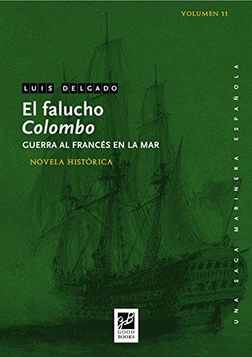 El falucho Colombo: Guerra al francés en la mar (Una saga marinera nº 11) (Spanish Edition)