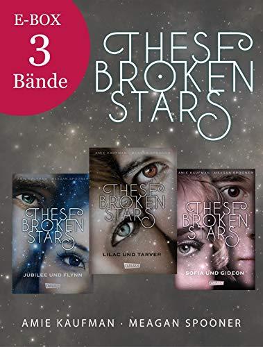 These Broken Stars: Band 1-3 der romantischen Fantasy-Serie im Sammelband