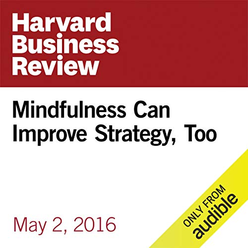 Mindfulness Can Improve Strategy, Too copertina