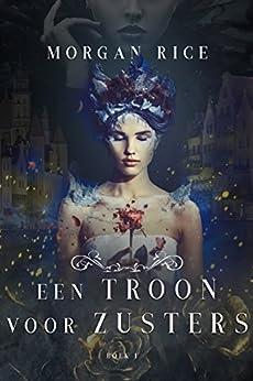 Een Troon Voor Zusters (Boek Een) van [Morgan Rice]
