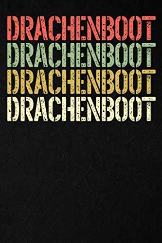 Drachenboot: Drachenboot Retro Vintage Notizbuch I 6x9 (ca. A5) I 120 Seiten, liniert I Drachenboot Notizheft, Schreibheft, Trainingstagebuch