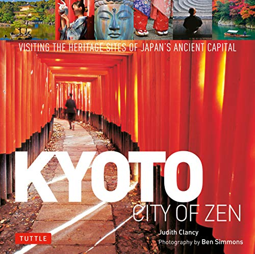 Kyoto City of Zen: Visiting the Heritage Sites of Japan's Ancient Capital (English Edition)