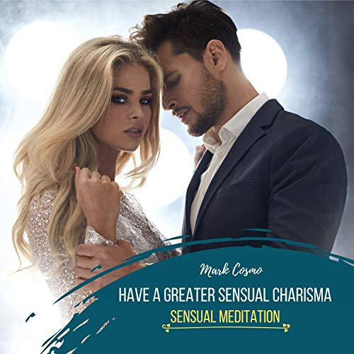 Have a Greater Sensual Charisma Titelbild