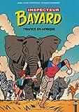Trafics en afrique - Inspecteur bayard tome 18