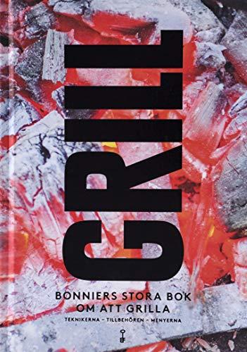 Grill - Bonniers stora bok om att grilla