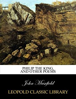 Philip the king, and other poems