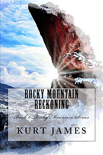 Rocky Mountain Reckoning by [Kurt James]