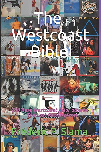 The Westcoast Bible: 250 Rare Westcoast / Aor albums from 1979 to 1986 - The Lost Masterpieces